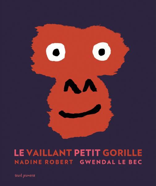 Couverture de l'ouvrage Le Vaillant petit gorille