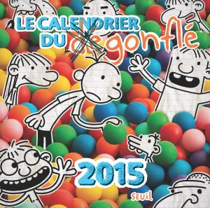 Couverture de l'ouvrage Calendrier du dégonflé 2015