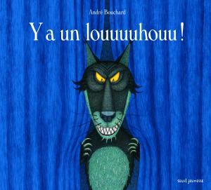 Couverture de l'ouvrage Y a un louuuuhouu !