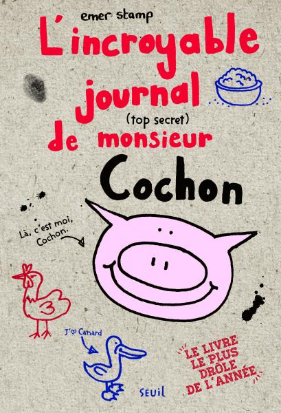 Couverture de l'ouvrage L'Incroyable journal (top secret) de monsieur Cochon