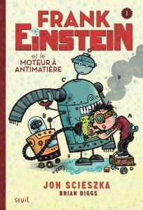 Couverture de l'ouvrage Frank Einstein et le moteur à antimatière