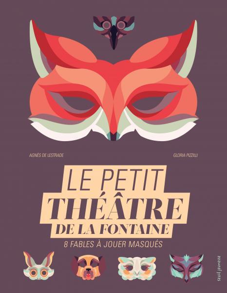 Couverture de l'ouvrage Le Petit Théâtre de La Fontaine