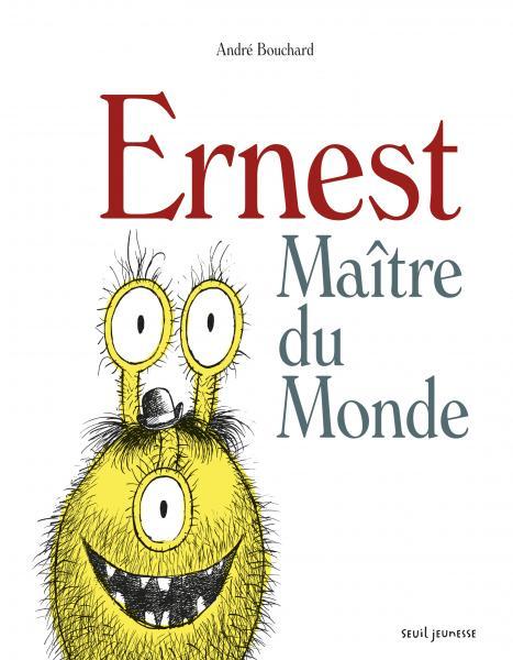 Couverture de l'ouvrage Ernest maître du monde