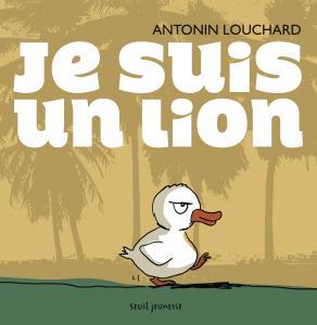 Couverture de l'ouvrage Je suis un lion
