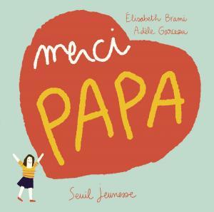 Couverture de l'ouvrage Merci papa