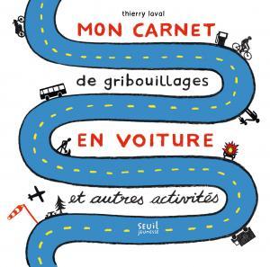 Couverture de l'ouvrage Mon carnet de gribouillages en voiture et autres activités