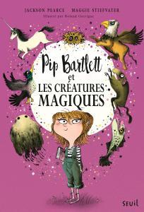 Couverture de l'ouvrage Pip Bartlett et les créatures magiques
