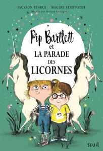 Couverture de l'ouvrage Pip Bartlett et la parade des licornes