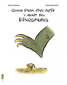 Couverture de l'ouvrage Quand papa était petit, y avait des dinosaures