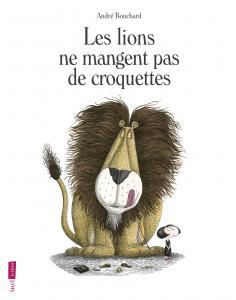 couverture Les Lions ne mangent pas de croquettes