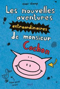 Couverture de l'ouvrage Les Nouvelles aventures extraordinaires de monsieur Cochon