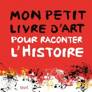 Couverture de l'ouvrage Mon petit livre d'art pour raconter l'histoire