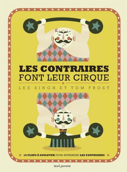 Couverture de l'ouvrage Les contraires font leur cirque