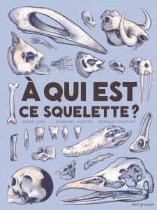 Couverture de l'ouvrage À qui est ce squelette ?