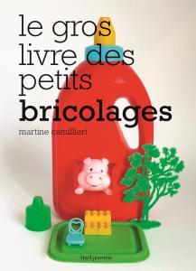 Couverture de l'ouvrage Le Gros livre des petits bricolages