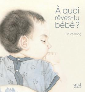 Couverture de l'ouvrage À quoi rêves-tu bébé ?