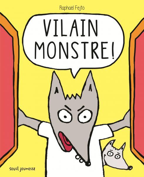 Couverture de l'ouvrage Vilain monstre !