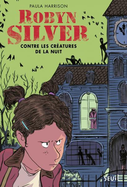 Couverture de l'ouvrage Robyn Silver contre les créatures de la nuit