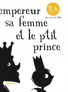 Couverture de l'ouvrage L'Empereur, sa femme et le p'tit prince