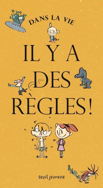 Couverture de l'ouvrage Dans la vie, il y a des règles !