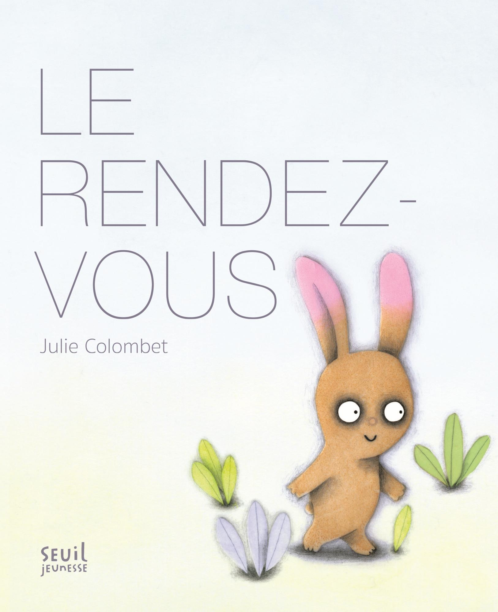 le rendez vous julie colombet editions seuil jeunesse