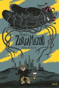 couverture Voyage à Zorgamazoo