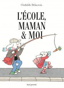 Couverture de l'ouvrage L'école, maman et moi