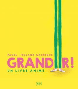 Grandir !