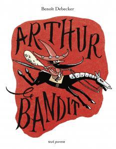 Couverture de l'ouvrage Arthur le bandit