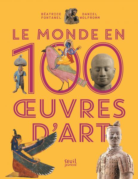Couverture de l'ouvrage Le Monde en 100 oeuvres d'art