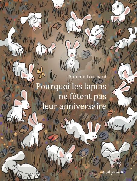 Couverture de l'ouvrage Pourquoi les lapins ne fêtent pas leur anniversaire