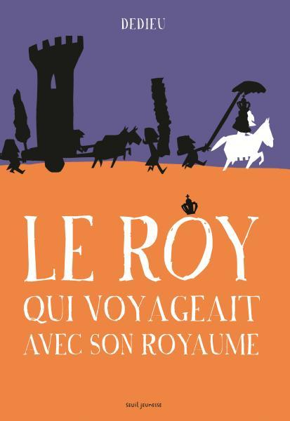 Couverture de l'ouvrage Le Roy qui voyageait avec son royaume