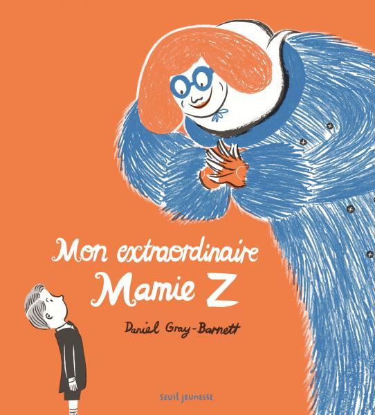 Couverture de l'ouvrage Mon extraordinaire Mamie Z