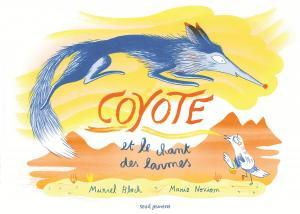 Couverture de l'ouvrage Coyote et le chant des larmes