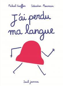 Couverture de l'ouvrage J'ai perdu ma langue