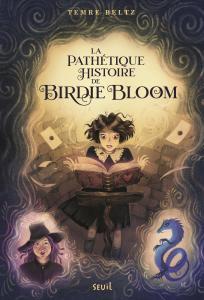 couverture La Pathétique Histoire de Birdie Bloom