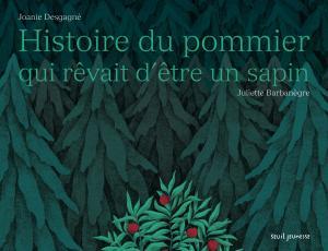 Couverture de l'ouvrage Histoire du pommier qui rêvait d'être un sapin