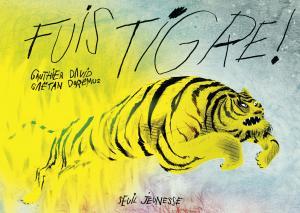 Couverture de l'ouvrage Fuis Tigre !