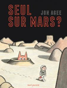 Couverture de l'ouvrage Seul sur mars ?