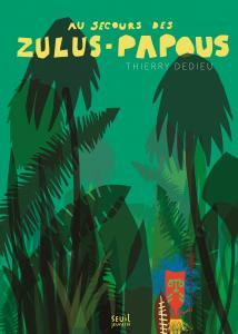 couverture Au secours des Zulus-Papous