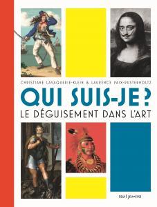 Couverture de l'ouvrage Qui suis-je ? Le déguisement dans l'art
