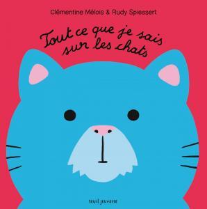 Couverture de l'ouvrage Tout ce que je sais sur les chats