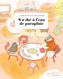 Couverture de l'ouvrage Un thé à l'eau de parapluie