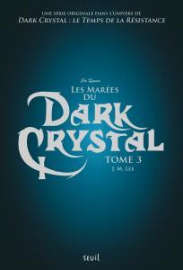 Couverture de l'ouvrage Dark Crystal, tome 3