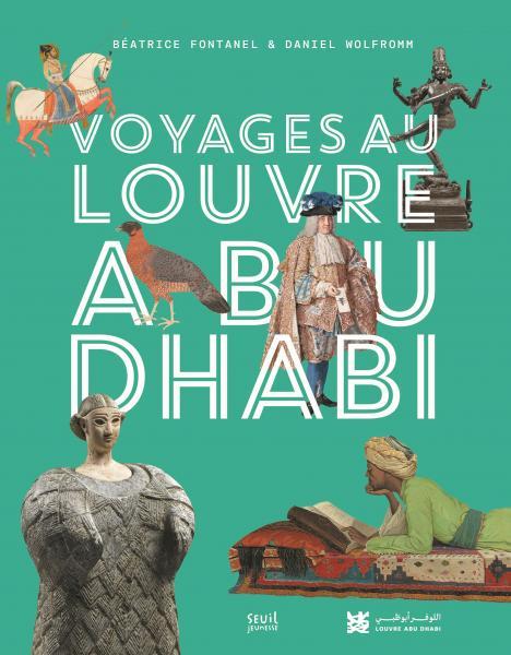 Couverture de l'ouvrage Voyages au Louvre Abu Dhabi