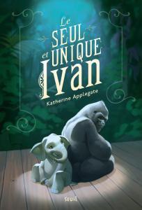 Couverture de l'ouvrage Le Seul et Unique Ivan