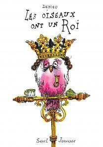 Couverture de l'ouvrage Les Oiseaux ont un roi