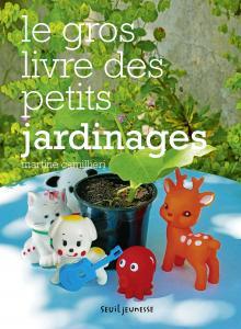 Couverture de l'ouvrage Le Gros livre des petits jardinages