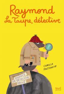 Couverture de l'ouvrage Raymond la taupe, Détective