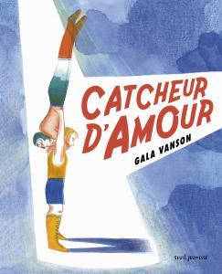 Couverture de l'ouvrage Catcheur d'amour